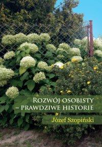 Rozwój osobisty - prawdziwe historie - Józef Szopiński