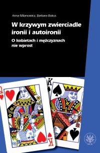 W krzywym zwierciadle ironii i autoironii - Anna Milanowicz