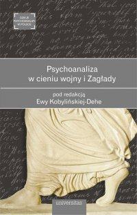 Psychoanaliza w cieniu wojny i Zagłady - Ewa Kobylinska-Dehe