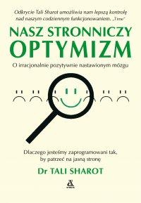 Nasz stronniczy optymizm - Tali Sharot