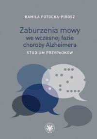 Zaburzenia mowy we wczesnej fazie choroby Alzheimera - Kamila Potocka-Pirosz