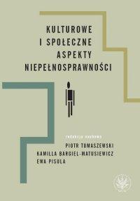 Kulturowe i społeczne aspekty niepełnosprawności - Piotr Tomaszewski