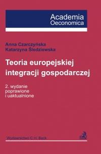 Teoria europejskiej integracji gospodarczej - Katarzyna Śledziewska