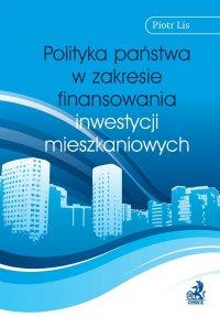 Polityka państwa w zakresie finansowania inwestycji mieszkaniowych - Piotr Lis