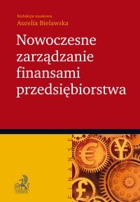 Nowoczesne zarządzanie finansami przedsiębiorstwa - Aurelia Bielawska