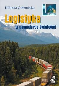 Logistyka w gospodarce światowej - Elżbieta Gołembska