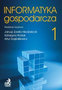Informatyka Gospodarcza. Tom I - Janusz Zawiła-Niedźwiecki