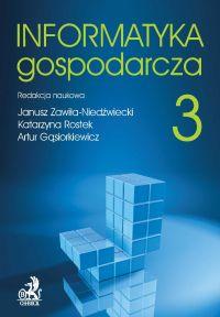 Informatyka Gospodarcza. Tom III - Janusz Zawiła-Niedźwiecki