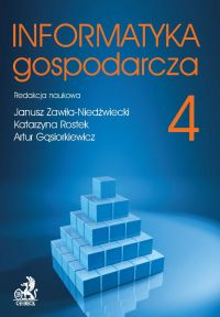 Informatyka Gospodarcza. Tom IV - Janusz Zawiła-Niedźwiecki