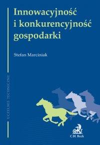 Innowacyjność i konkurencyjność gospodarki - Stefan Marciniak