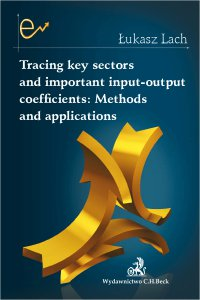 Tracing key sectors and important input-output coefficients: Methods and applications - Łukasz Lach