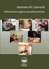 Podstawowe pojęcia zawodoznawstwa - Kazimierz Czarnecki
