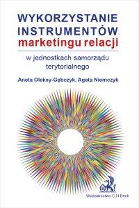 Wykorzystanie instrumentów marketingu relacji w jednostkach samorządu terytorialnego - Agata Niemczyk