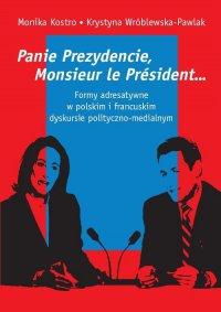 Panie Prezydencie, Monsieur le President… - Monika Kostro