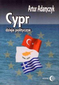 Cypr. Dzieje polityczne - Artur Adamczyk