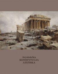 Konstytucja ateńska inaczej Ustrój polityczny Aten - Arystoteles
