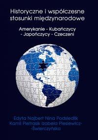 Historyczne i współczesne stosunki międzynarodowe Amerykanie - Kubańczycy - Japończycy - Czeczeni - Edyta Najbert