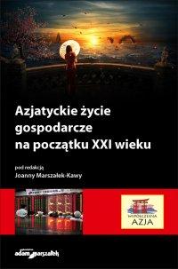 Azjatyckie życie gospodarcze na początku XXI wieku - Joanna Marszałek-Kawa