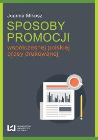 Sposoby promocji współczesnej polskiej prasy drukowanej - Joanna Mikosz