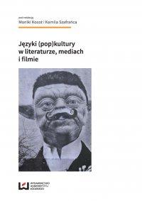 Języki (pop)kultury w literaturze, mediach i filmie - Monika Kocot