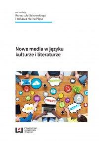 Nowe media w języku, kulturze i literaturze - Krzysztof Sakowski
