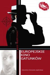 Europejskie kino gatunków - Piotr Kletowski