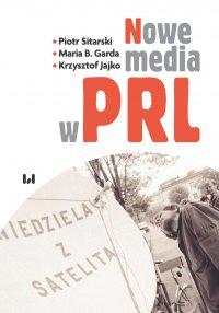 Nowe media w PRL - Piotr Sitarski