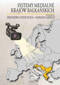 Systemy medialne krajów bałkańskich - Zbigniew Oniszczuk