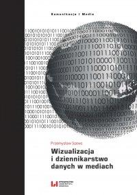 Wizualizacja i dziennikarstwo danych w mediach - Piotr Szews