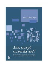 Jak uczyć uczenia się? - Beata Oelszlaeger