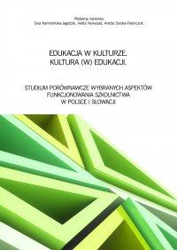 Edukacja w kulturze. Kultura (w) edukacji - Ewa Karmolińska-Jagodzik
