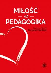 Miłość a pedagogika - Krzysztof Kamiński