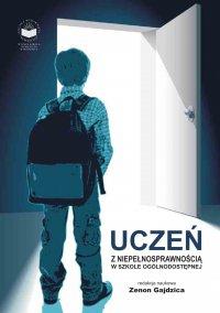 Uczeń z niepełnosprawnością w szkole ogólnodostępnej - Zenon Gajdzica