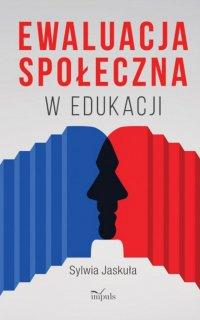 Ewaluacja społeczna w edukacji - Jaskuła Sylwia