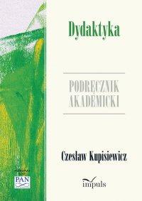 Dydaktyka. Podręcznik akademicki - Czesław Kupisiewicz