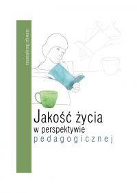 Jakość życia w perspektywie pedagogicznej - Jadwiga Daszykowska