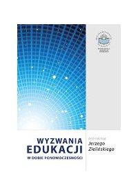 Wyzwania edukacji w dobie ponowoczesności - Jerzy Zieliński