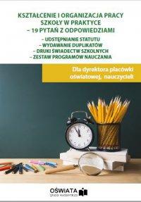 Kształcenie i organizacja pracy szkoły w praktyce - 19 pytań z odpowiedziami - Małgorzata Celuch