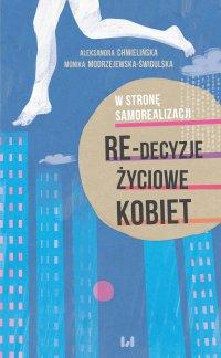 W stronę samorealizacji. Re-decyzje życiowe kobiet - Aleksandra Chmielińska