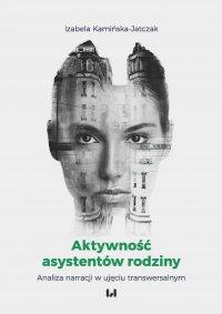 Aktywność asystentów rodziny. Analiza narracji w ujęciu transwersalnym - Izabela Kamińska-Jatczak