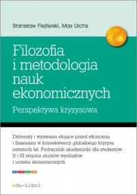 Elementy filozofii i metodologii nauk ekonomicznych. Perspektywa kryzysowa - Stanisław Flejterski
