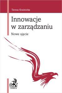 Innowacje w zarządzaniu. Nowe ujęcie - Teresa Kraśnicka