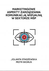 Marketingowe aspekty zarządzania komunikacją wizualną w sektorze MŚP - Jolanta Staszewska