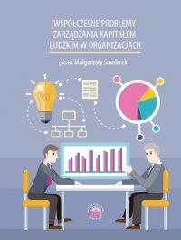Współczesne problemy zarządzania kapitałem ludzkim w organizacjach - Opracowanie zbiorowe