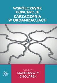 Współczesne koncepcje zarządzania w organizacjach - Opracowanie zbiorowe