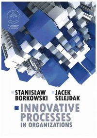 Innovative processes in organizations - Stanisław Borkowski