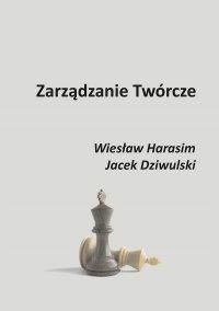 Zarządzanie Twórcze - Wiesław Harasim