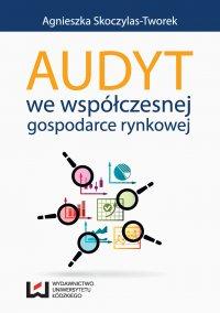 Audyt we współczesnej gospodarce rynkowej - Agnieszka Skoczylas-Tworek