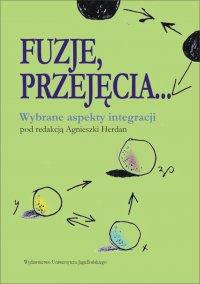 Fuzje, przejęcia... Wybrane aspekty integracji - Agnieszka Herdan