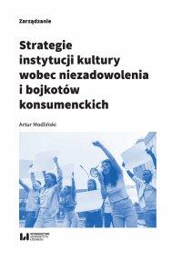Strategie instytucji kultury wobec niezadowolenia i bojkotów konsumenckich - Artur Modliński